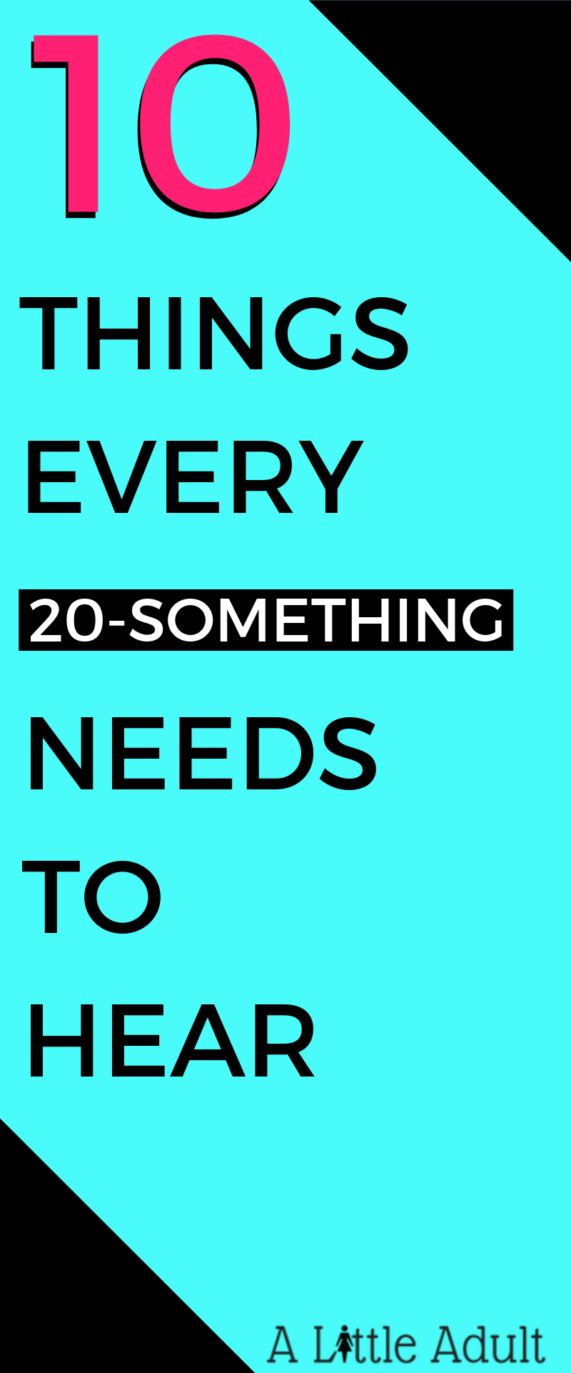 10 PIECES OF ADVICE FOR 2O-SOMETHINGS