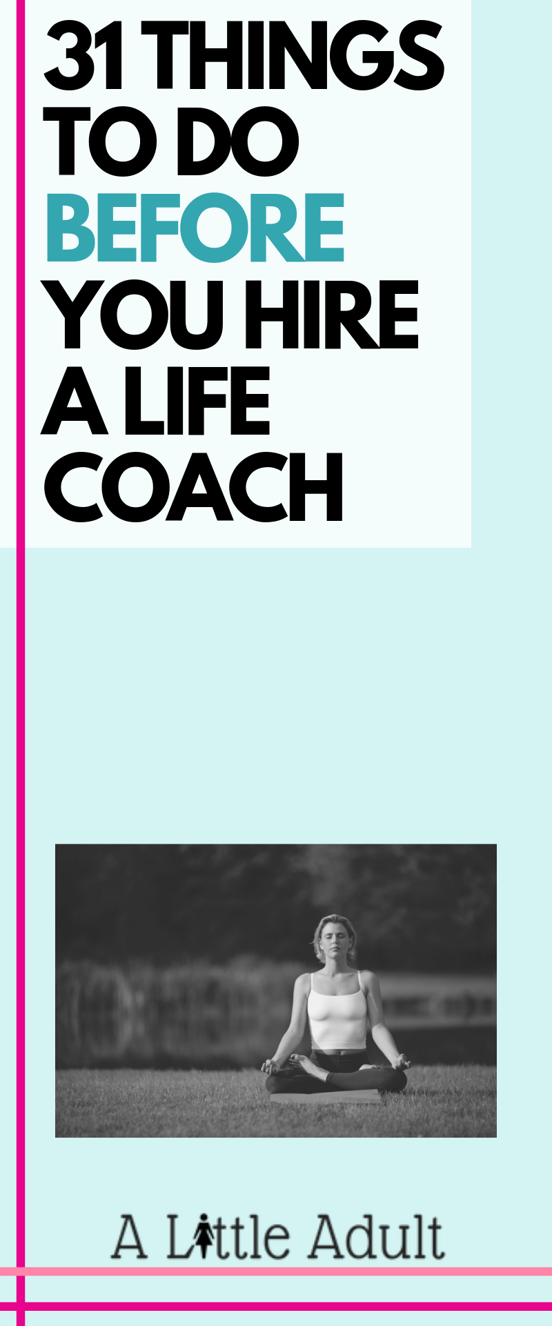 31 Things To Do Before You Hire a Life Coach - Pinterest