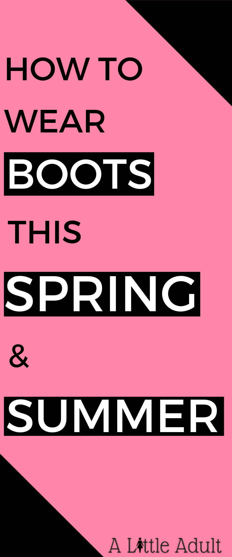 HOW TO WEAR BOOTS THIS SPRING & SUMMER