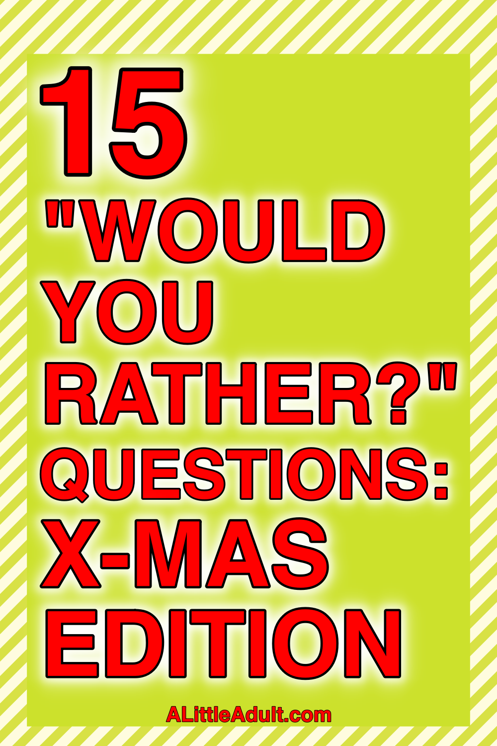 "15 ""Would you rather?"" questions: X-mas edition - A Little Adult"